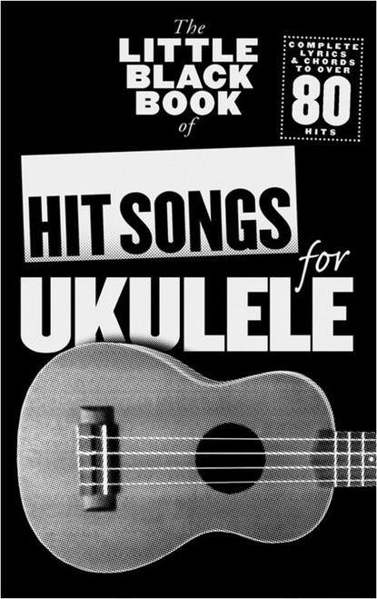 LITTLE BLACK BOOK OF HIT SONGS FOR UKULELE SHEET MUSIC BOOK