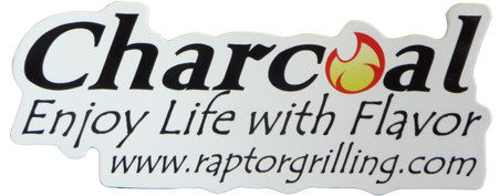 """Charcoal - Enjoy Life With Flavor"" sticker www.raptorgrilling.com"