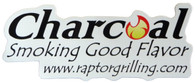 """Charcoal has Smoking Good Flavor"" sticker www.raptorgrilling.com"