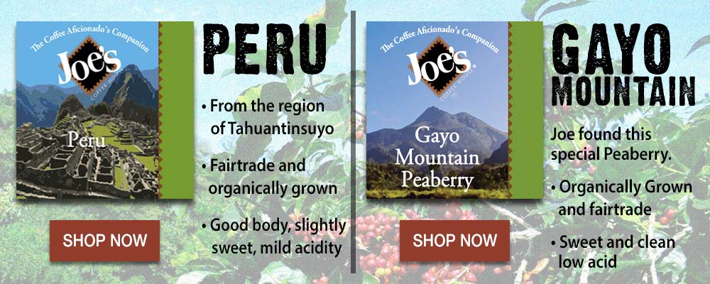 Try Peru and Gayo Mountain
