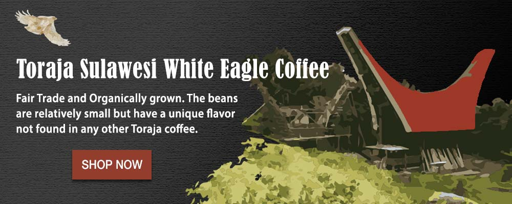 Toraja Sulawesi White Eagle Coffee