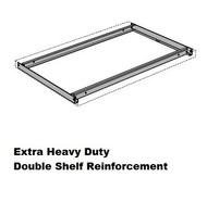 Extra Heavy Duty Double Shelf Reinforcement