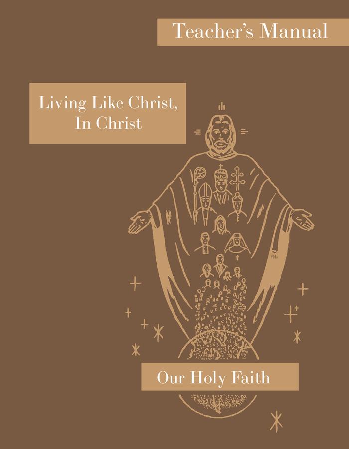 Living Like Christ, in Christ: Teacher's Manual