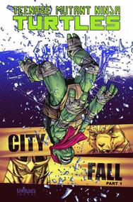 Teenage Mutant Ninja Turtles Ongoing TPB 06 City Fall Pt 1 -- DEC130426