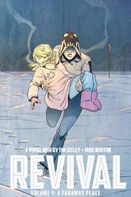 Revival TPB Vol 03 A Faraway Place (Mature Readers) -- DEC130527