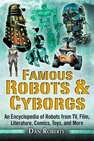 Famous Robots & Cyborgs Encyclopedia TV Film Comics & More -- DEC131429