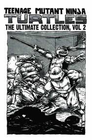Teenage Mutant Ninja Turtles Ultimate Collection HC Vol 02 -- JUL120313