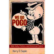 We Go Pogo Walt Kelly Politics & American Satire HC -- JUN121416