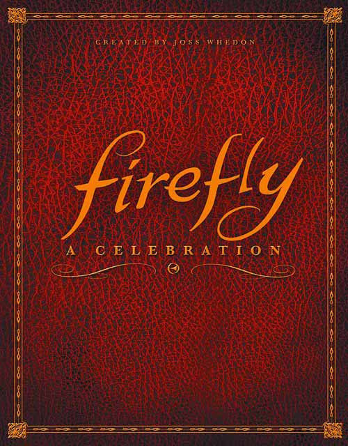 Firefly A Celebration Anniversary Edition -- JUN121469