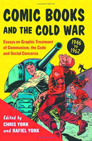 Comic Books And Cold War 1946-1962 SC -- MAY121424