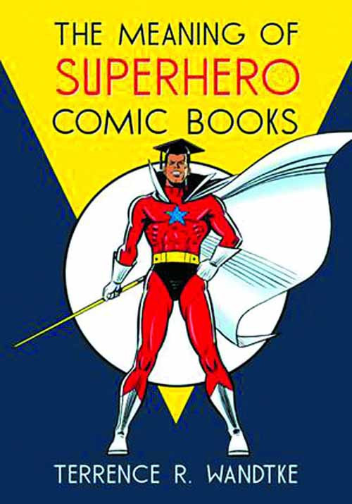 Meaning Of Superhero Comic Books SC -- MAY121432