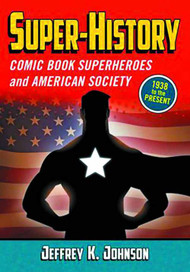 Super History Superheroes & American Society SC -- MAY121436