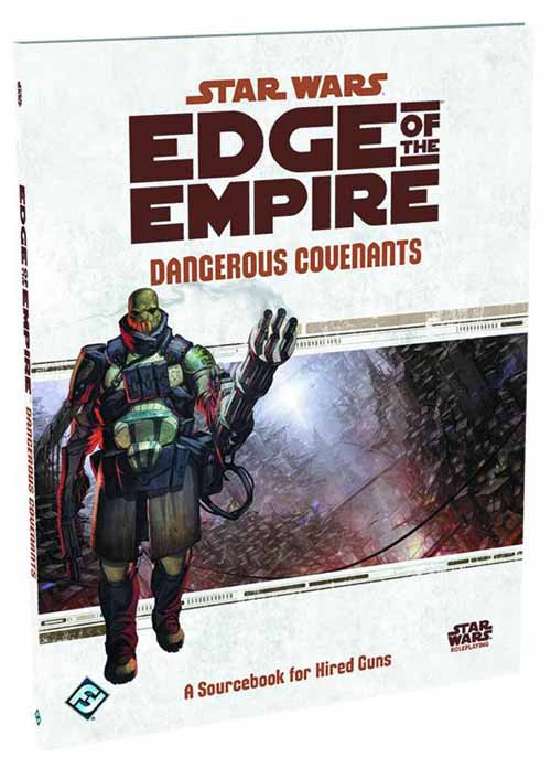 Star Wars RPG Edge Of The Empire Dangerous Convenants Bk -- DEC132318