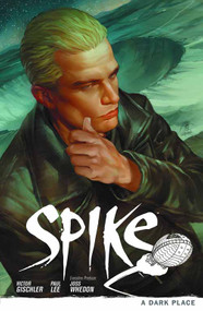 Buffy The Vampire Slayer BTVS Spike TPB Vol 01 Dark Place -- NOV130103