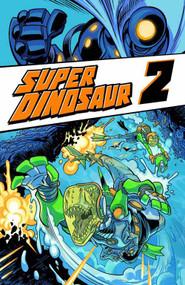 Super Dinosaur TPB Vol 02 -- NOV130458