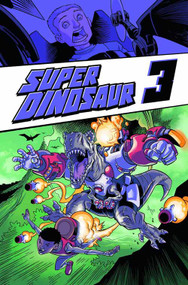 Super Dinosaur TPB Vol 03 -- NOV130459