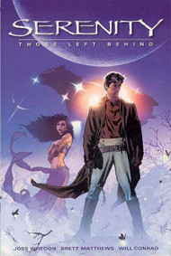 Serenity Those Left Behind TPB New Ptg -- Firefly Whedon -- NOV130079