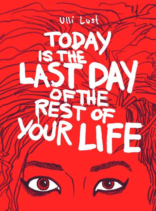 Today Last Day of the Rest Your Life Graphic Novel GN -- NOV131092
