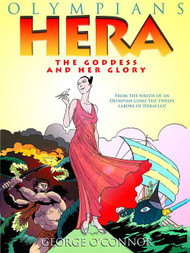 Olympians Graphic Novel Vol 03 Hera Goddess And Her Glory -- NOV131104