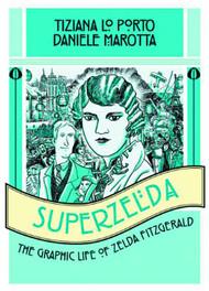 Superzelda Graphic Life Of Zelda Fitzgerald Graphic Novel -- NOV131161