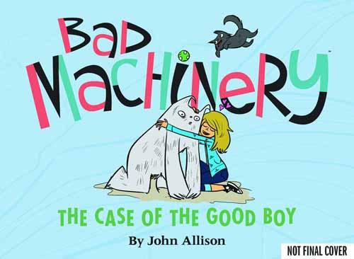 Bad Machinery Graphic Novel GN Vol 02 Case of the Good Boy -- NOV131162