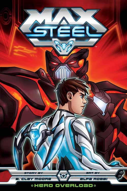 Max Steel Graphic Novel GN Hero Overload -- NOV131204
