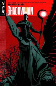 Shadowman TPB Vol 03 Deadside Blues -- NOV131282