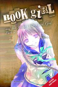 Book Girl & Scribe Who Faced God Novel Pt 2 -- NOV131322