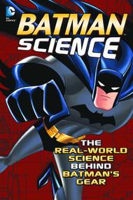 Batman Science Real World Science Behind Batman Gear SC -- NOV131374