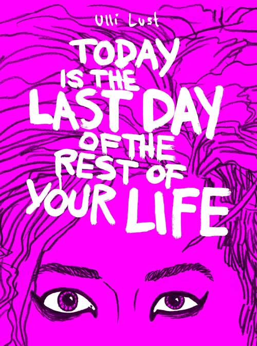 Today Last Day of the Rest Your Life Graphic Novel -- SEP121091