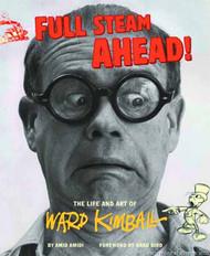 Full Steam Ahead Life & Art Of Ward Kimbal HC -- SEP121305