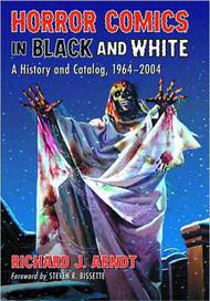 Horror Comics In Black & White Hist & Catalog 1964-2004 SC -- SEP121335
