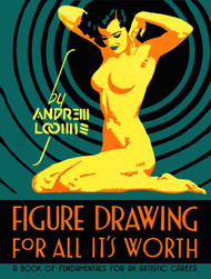 Andrew Loomis Figure Drawing For All Its Worth HC -- SEP121365