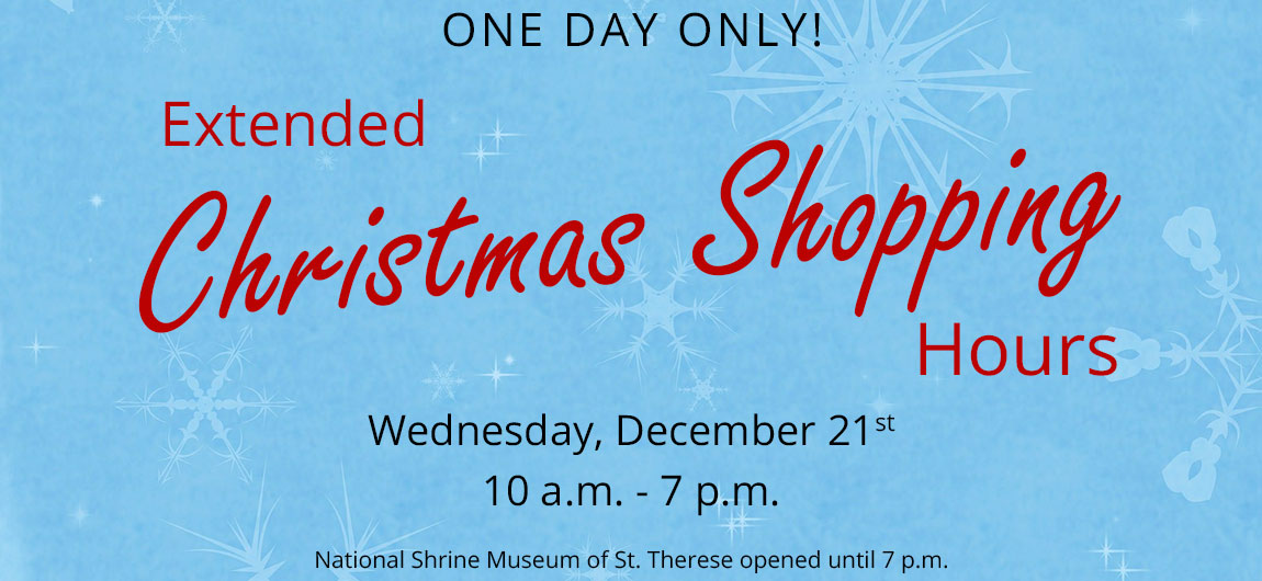 One Day only! Extended Christmas Shopping Hours - Wednesday, December 21st 10 a.m. - 7 p.m.