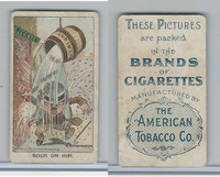 T405 American Tobacco Co., Comic Scenes, 1910, Sour on Him