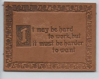 L24 ATC Leather, Mottoes & Quotes, 1912, It May Be Hard To Work