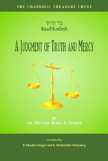 Chassidic Treasure Chest | A Judgment of Truth and Mercy | Bad Kodesh