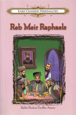 Early Chassidic  Personalities | 3 | Reb Meir Raphaels