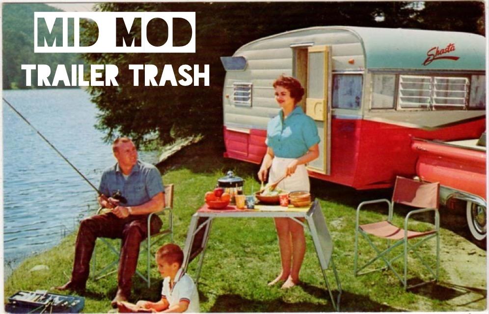 Mid Mod Trailer Trash Livin Modern Furniture