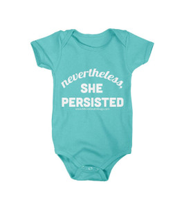 Nevertheless, she persisted. Onesie