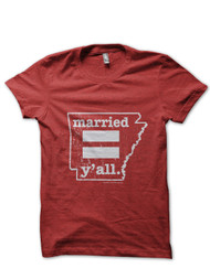 Arkansas Married Equal y'all. T-Shirt