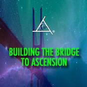 Building the Bridge to Ascension - 2 CD Set