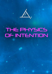 The Physics of Intention - 2 DVD Set