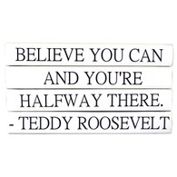 "Quotations Series ""Believe You Can Any You're Halfway There"""