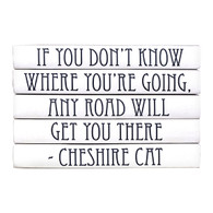 "Quotation Series: Cheshire Cat ""If you don't know..."" 5 Volume Stack"