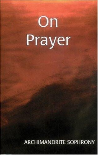 On Prayer (Archimandrite Sophrony)