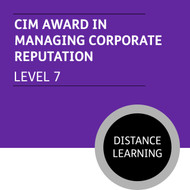 CIM Post Graduate Diploma in Marketing (Level 7) Stage 1 - Managing Corporate Reputation Module - Distance Learning/Lite