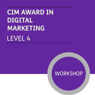 CIM Certificate in Professional Marketing (Level 4) - Digital Marketing Module - Premium/Workshops