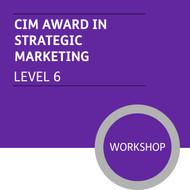 CIM Diploma in Professional Marketing (Level 6) - Strategic Marketing Module - Premium/Workshops