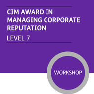 CIM Post Graduate Diploma in Marketing (Level 7) Stage 1 - Managing Corporate Reputation Module - Premium/Workshops